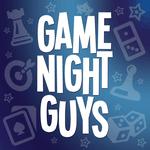 Podcast: Game Night Guys