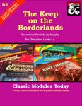 RPG Item: Classic Modules Today B2: The Keep on the Borderlands