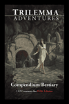 RPG Item: Trilemma Adventures Compendium Bestiary (5E)