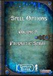 RPG Item: Spell Options Volume 08: Prismatic Spray