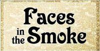 Series: Faces in the Smoke