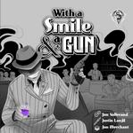 Board Game: With A Smile & A Gun