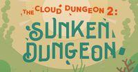 RPG: The Cloud Dungeon 2: Sunken Dungeon