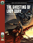 RPG Item: The Ghosting of Lady Quay (S&W)