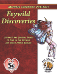 RPG Item: Michael Surbrook Presents: Feywild Discoveries