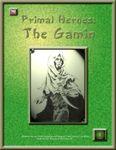 RPG Item: Primal Heroes: The Gamin