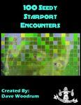 RPG Item: 100 Seedy Starport Encounters