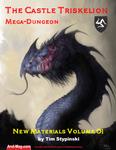RPG Item: The Castle Triskelion Mega-Dungeon: New Materials Volume 01