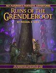 RPG Item: Sly Flourish's Fantastic Adventures: Ruins of the Grendleroot