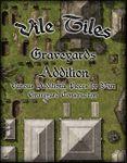RPG Item: Vile Tiles: Graveyards Addition
