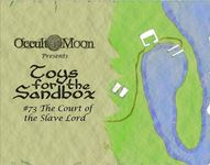 RPG Item: Toys for the Sandbox #073: The Court of the Slave Lord