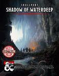 RPG Item: Skullport: Shadow of Waterdeep