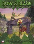 RPG Item: Bow & Blade: A Guidebook to Wood Elves