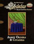 RPG Item: Shaintar Black Lantern Report: Adept Orders & Citadels