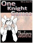 RPG Item: One Knight Games Vol. 2, Issue 01: Obedience