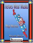 RPG Item: Heroes Wear Masks Character Book 11: Pulp Heroes