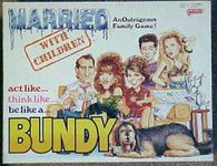 Board Game: Married With Children: Act Like...Think Like...Be Like a...Bundy