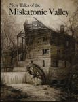 RPG Item: New Tales of the Miskatonic Valley