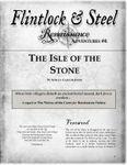 RPG Item: Flintlock & Steel: Renaissance Adventures #04: The Isle of the Stone