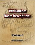 RPG Item: 100 Random Room Descriptions - Volume 001