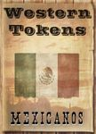 RPG Item: Western Tokens: Mexicanos
