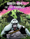 RPG Item: White Ape of the Congo (FATE)