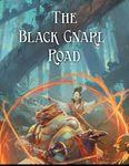 RPG Item: The Black Gnarl Road