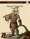RPG Item: Echelon Reference Series: Ranger Spells III (3PP)