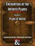 RPG Item: Encounters in the Infinite Planes 02: Plane of Water
