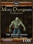 RPG Item: Mini-Dungeon Collection 108: The Bloody Sisters (Pathfinder)