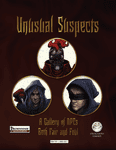 RPG Item: Unusual Suspects: A Gallery of NPCs Both Fair and Foul