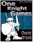 RPG Item: One Knight Games Vol. 1, Issue 13: Chariot of Gold