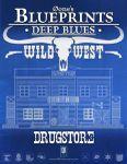RPG Item: 0one's Blueprints: Deep Blues: Wild West - Drugstore