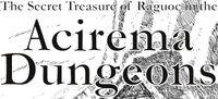 RPG: Acirema - The Secret Treasure of Raguoc in the Acirema Dungeons (2nd edition)
