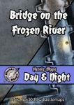 RPG Item: Heroic Maps Day & Night: Bridge on the Frozen River