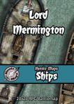 RPG Item: Heroic Maps Ships: Lord Mermington