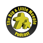 Podcast: The Big & Little Meeple Podcast