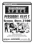 RPG Item: Personnel Files 5: School Days 2100