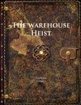 RPG Item: The Warehouse Heist