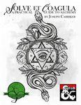 RPG Item: Solve et Coagula: A Practical Guide to Alchemy