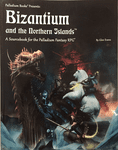 RPG Item: Bizantium and the Northern Islands