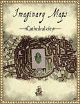 RPG Item: Imaginary Maps: Cathedral City