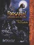 RPG Item: Forsaken Chronicler's Guide Volume 1: To Isolate