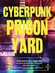 RPG Item: Cyberpunk Prison Yard
