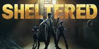 Video Game: Sheltered