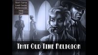 Video Game: Deadlands Noir - That Old Time Religion