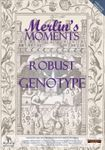 RPG Item: Merlin's Moments: Robust Genotype