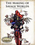 RPG Item: The Making of Savage Worlds