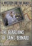 RPG Item: A Mystery for the Road...: The Guardians of Saint-Bernard