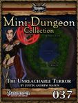 RPG Item: Mini-Dungeon Collection 037: The Unreachable Terror (Pathfinder)